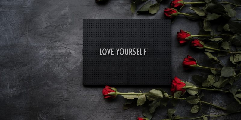 You Have To Love Yourself Before You Can Love Someone Else